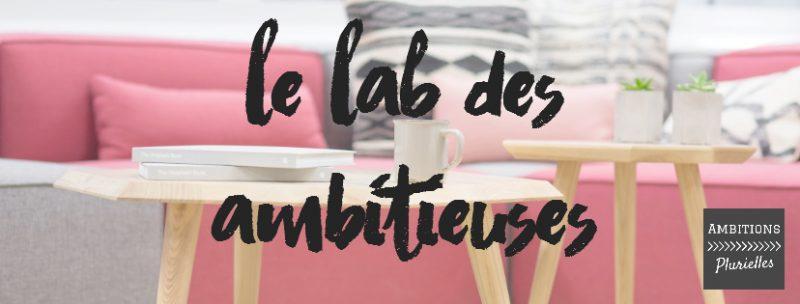 le-lab-des-ambitieuses-ambitions-plurielles
