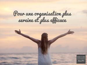Une organisation plus sereine et plus efficace