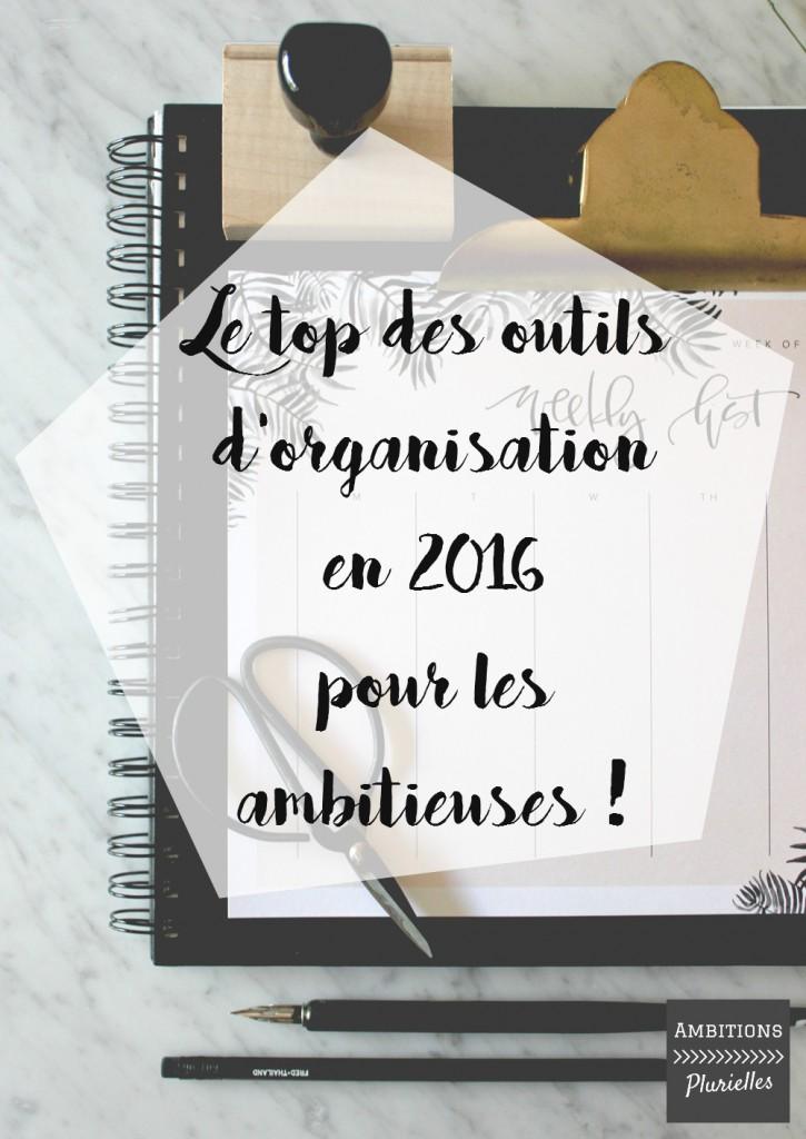 Le top des outils organisation pour ambitieuses en 2016