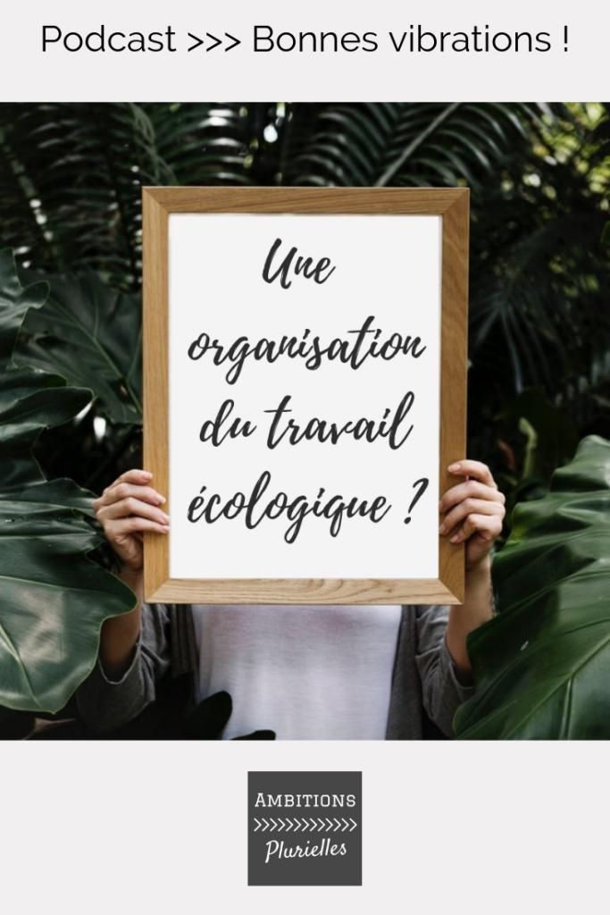 entrepreneure organisaion travail ecologique