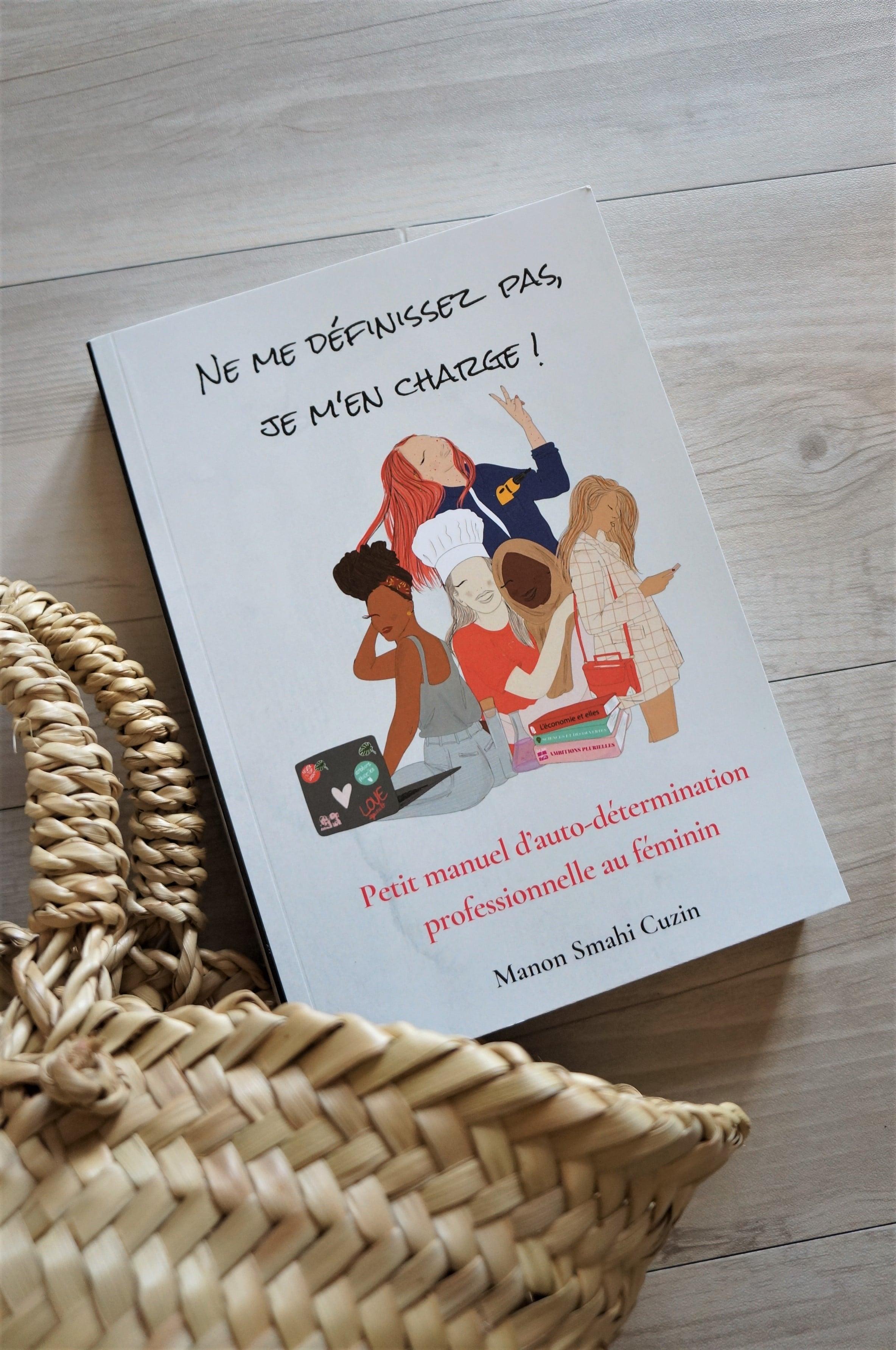 Le livre Ne me définissez pas, je m'en charge - Petit manuel d'auto-détermination professionnelle au féminin - Manon Smahi Cuzin - Ambitions Plurielles