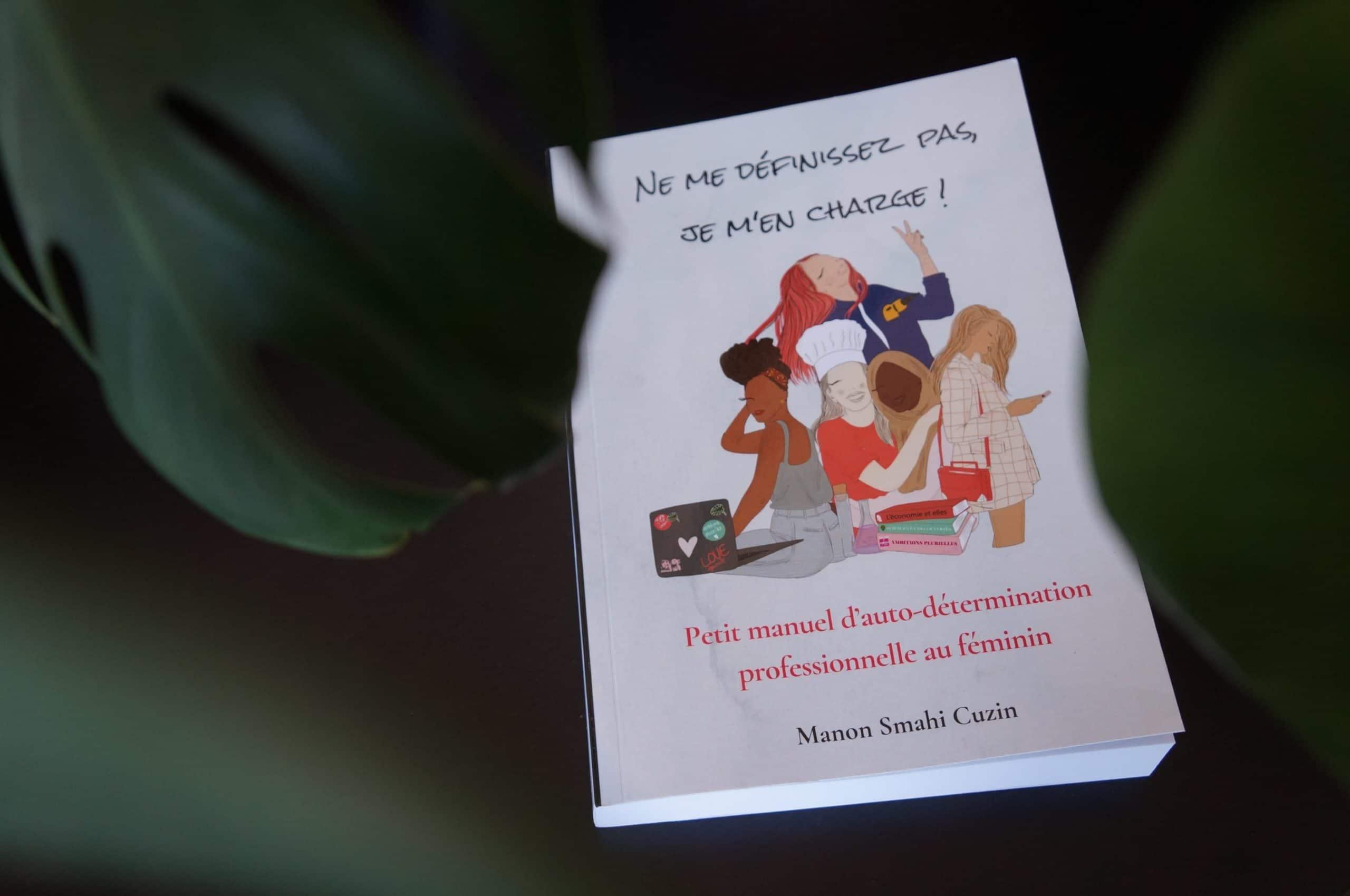 Le livre : «Ne me définissez pas, je m'en charge !» Petit manuel d'auto-détermination professionnelle au féminin