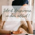Solo et slowpreneure