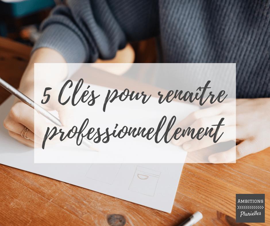 5 Clés pour renaître professionnellement